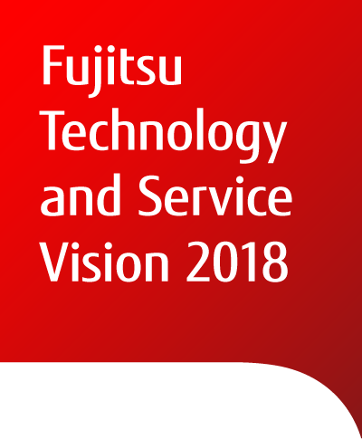 Fujitsu Technology and Service Vision 2018