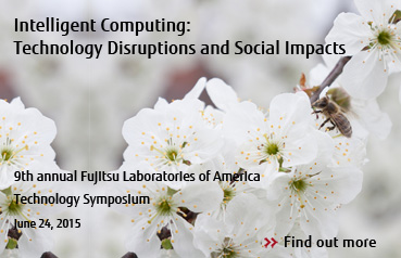 Fujitsu Laboratories of America to Host Technology Symposium on Intelligent Computing: Technology Disruptions and Social Impacts