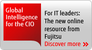 Global Intelligence for the CIO, For IT leaders: The new online resource from Fujitsu [Discover more]
