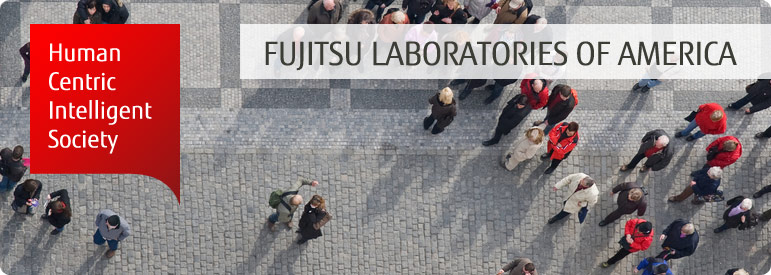 Fujitsu Laboratories of America, Inc. - Human Centric Intelligent Society