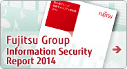Fujitsu Group Information Security Report 2014