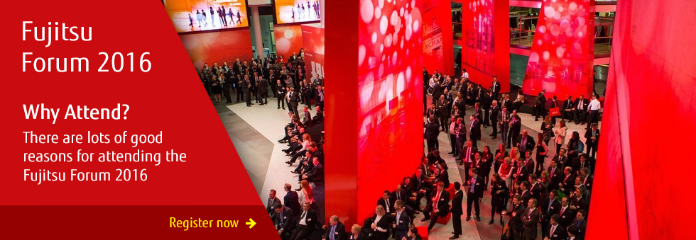 Why attend? There are lots of good reasons for attending Fujitsu Forum 2016. Click to register.