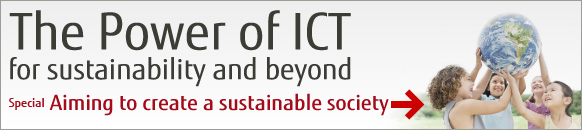 The Power of ICT - for sustainability and beyond - Special Aiming to create a sustainable society