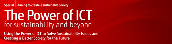 [Special: Aiming to create a sustainable society] The Power of ICT for sustainability and beyond Using the Power of ICT to Solve Sustainability Issues and Creating a Better Society for the Future