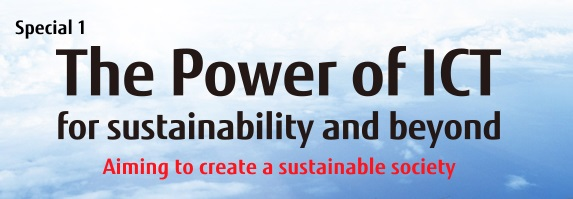 Special 1 The Power of ICT for sustainability and beyond Aiming to create a sustainable society