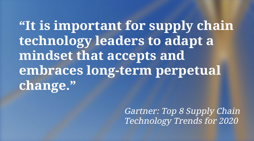 It is important for supply chain technology leaders to adapt a mindset that accepts and embraces long-term perpetual change.