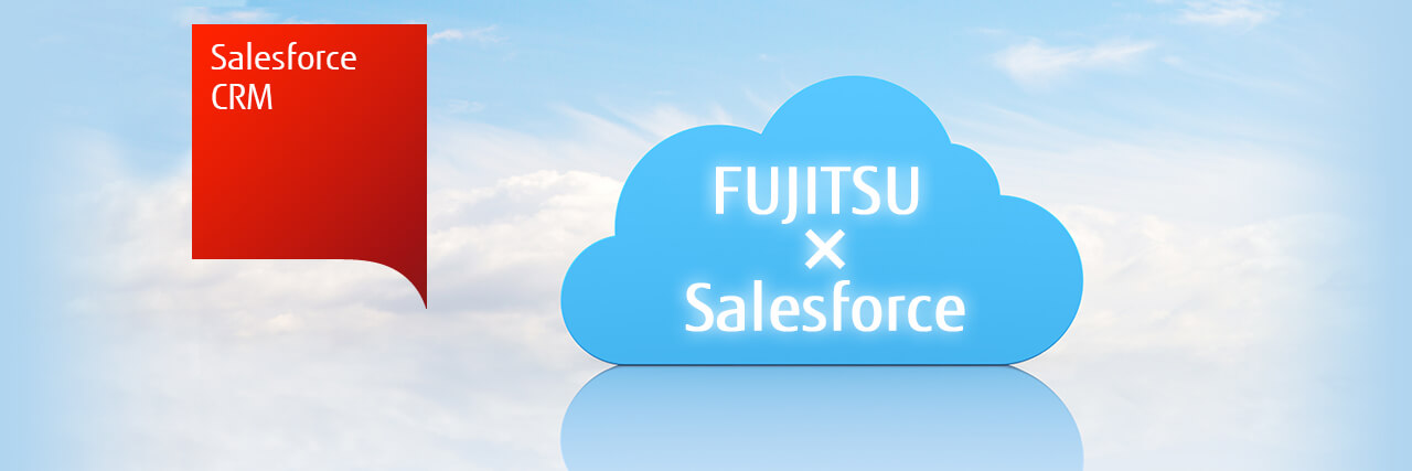 Fujitsu × Salesforce Salesforce CRM