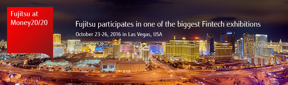 Fujitsu participates in one of the biggest Fintech exhibitions October 23-26, 2016 in Las Vegas, USA