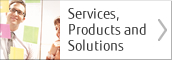 Services, Products and Solutions