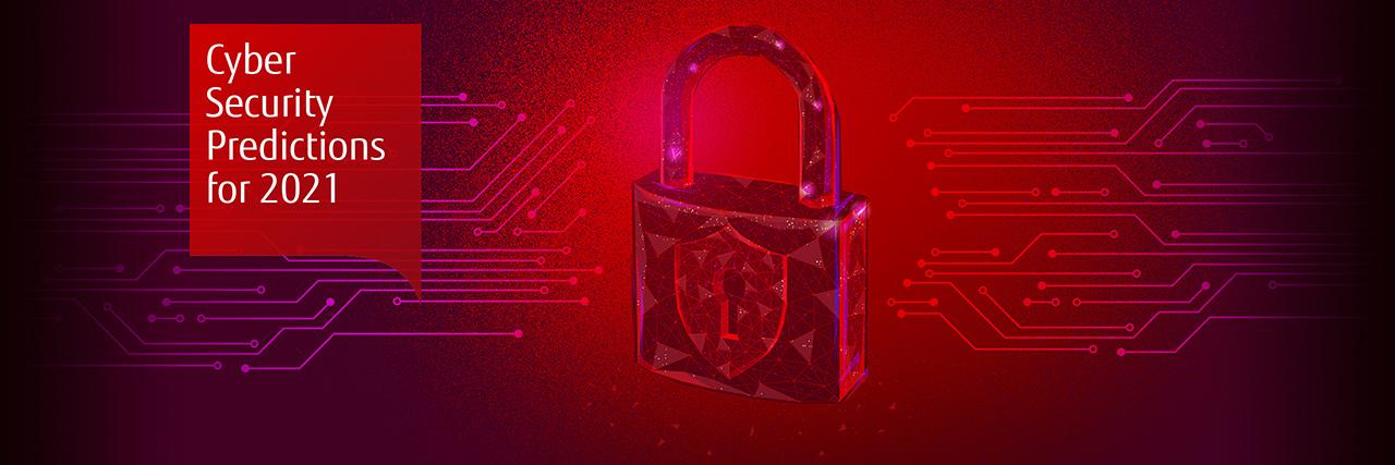 Predicciones de Fujitsu en Ciberseguridad para 2021