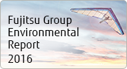 Fujitsu Group Environmental Report 2016