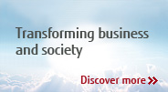 Transforming business and society. Discover more