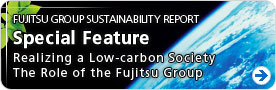 FUJITSU GROUP SUSTAINABILITY REPORT - Special Feature - Realizing a Low-carbon Society The Role of the Fujitsu Group