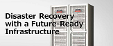 Disaster Recovery with a Future-Ready Infrastructure