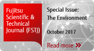 Fujitsu Scientific & Technical Journal (FSTJ) Special Issue: The Environment October 2017 Read more