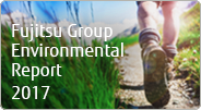 Fujitsu Group Environmental Report 2017