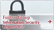 Fujitsu Group Information Security Report 2017