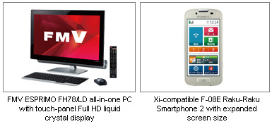 Three pictures; 1: FMV ESPRIMO FH78/LD all-in-one PC with touch-panel Full HD liquid crystal display. 2: Xi-compatible F-08E Raku-Raku Smartphone 2 with expanded screen size.