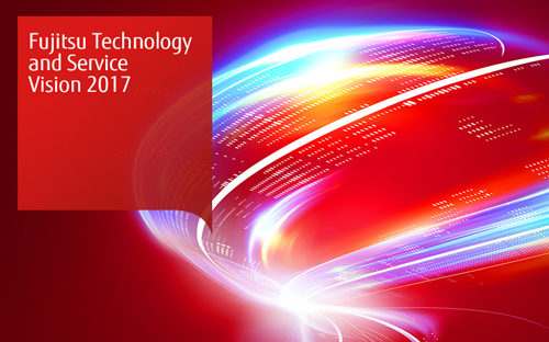Fujitsu Technology and Service Vision 2017