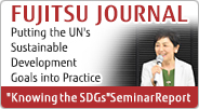 "FUJITSU JOURNAL ""Knowing the SDGs"" Seminar Report"