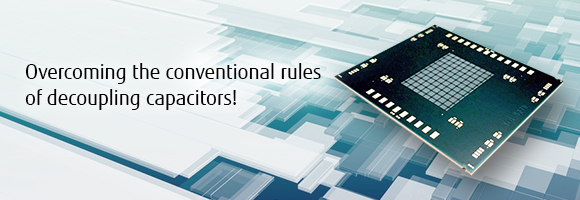 Overcoming the conventional rules of decoupling capacitors !