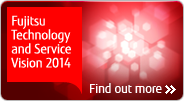 Fujitsu Technology and Service Vision 2014
