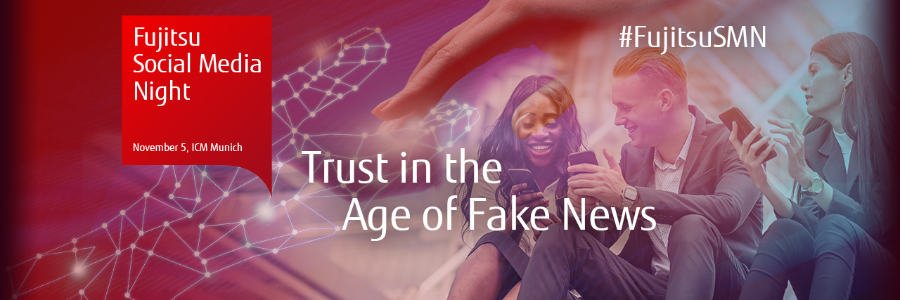 Fujitsu Social Media Night - Trust in the Age of Fake News