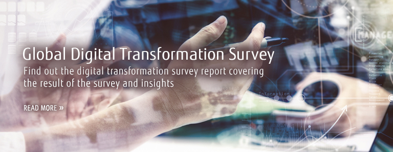 Global Digital Transformation Survey Find out the digital transformation survey report covering the result of the survey and insights READ MORE