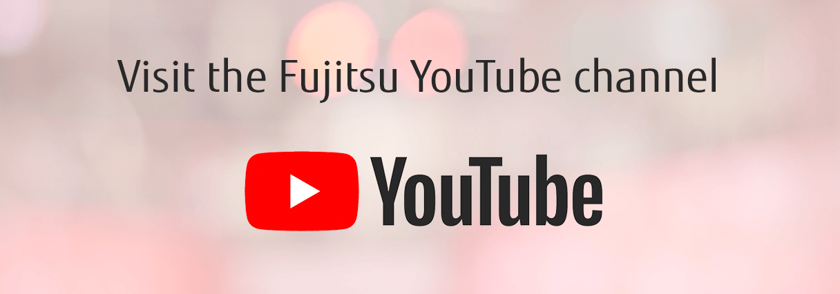 Visit the Fujitsu Case Studies YouTube channel