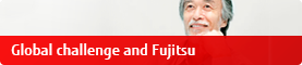 Global challenge and Fujitsu