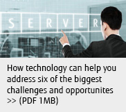 How technology can help you address six of the biggest challenges and opportunites