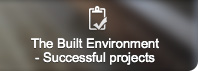 The Built Environment - Successful projects