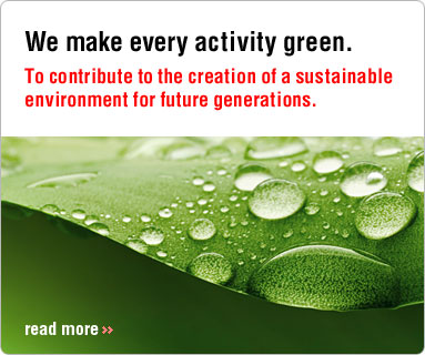 We make every activity green. To contribute to the creation of a sustainable environment for future generations.