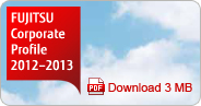 Fujitsu Corporate Profile 2012-2013 (PDF Download 3MB)