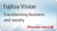 [Fujitsu Vision] Transforming business and society [Discover more]