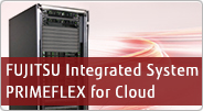 FUJITSU Integrated System PRIMEFLEX for Cloud