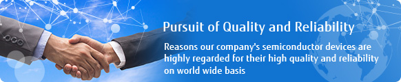 Pursuit of quality and reliability
