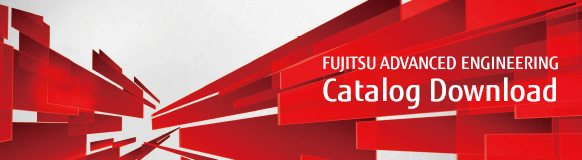 FUJITSU ADVANCED ENGINEERING Catalog Download