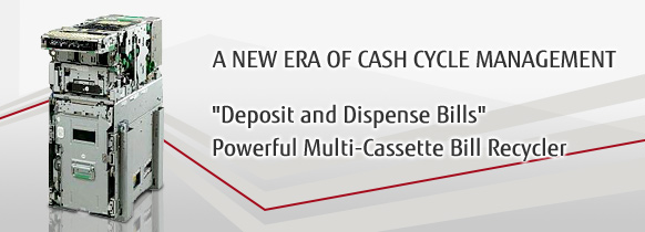 A NEW ERA OF CASH CYCLE MANAGEMENT 'Deposit and Dispense Bills' Powerful Multi-Cassette Bill Recycler