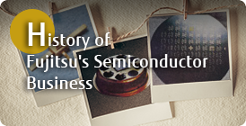 History of Fujitsu's Semiconductor Business