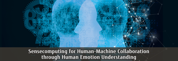 Sensecomputing for Human-Machine Collaboration through Human Emotion Understanding