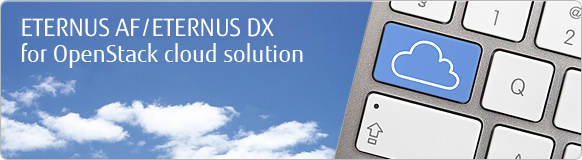 ETERNUS AF/ETERNUS DX for OpenStack cloud solution