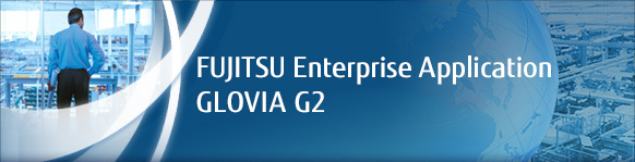 FUJITSU Enterprise Application GLOVIA G2