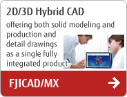 2D/3D Hybrid CAD offering both solid modeling and production and detail drawings as a single fully integrated product FJICAD/MX