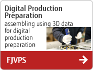 Digital Production Preparation assembling using 3D data for digital production preparation FJVPS