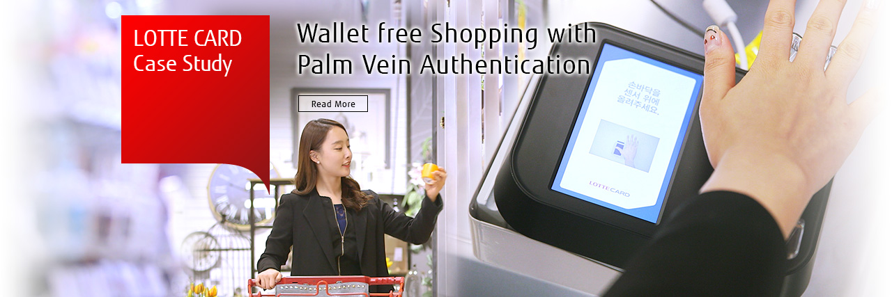 Wallet free Shopping with Palm Vein Authentication Safe and Convenient Payment Solution Driving the Korean Financial Industry [Read More]