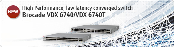 High Performance, law latency converged switch Brocade VDX 6740/VDX 6740T