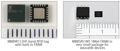 Two pictures; 1: MB89R112HF-band RFID tag with built-in FRAM 2: MB85RS1MT 1Mbit FRAM in very small package for wearable devices