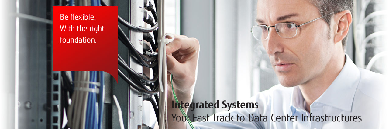 Your Fast Track to Data Center Infrastructure - FUJITSU Integrated Systems