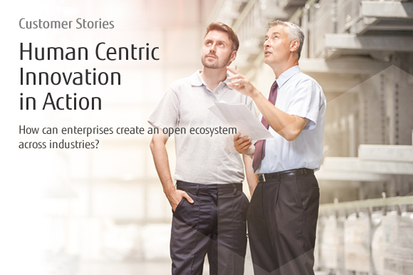 Customer Stories Human Centric Innovation in Action How can enterprises create an open ecosystem across industries?